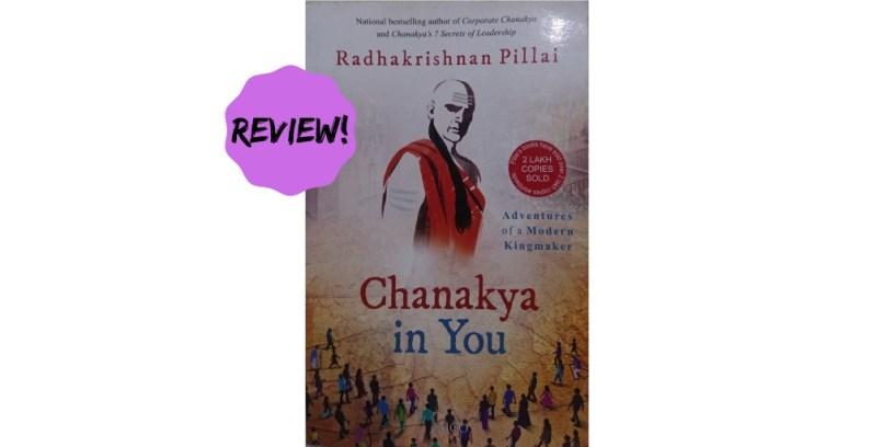 Book review of Radhakrishnan Pillai's Chanakya in You