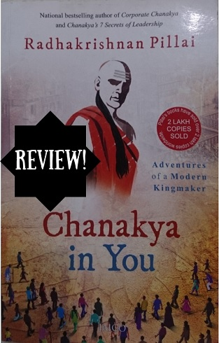 Review of Radhakrishnan Pillai's Chanakya in You