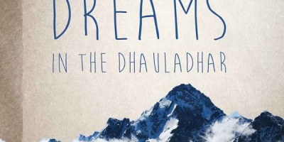 Men and Dreams in the Dhauladhar by Kochery C. Shibu