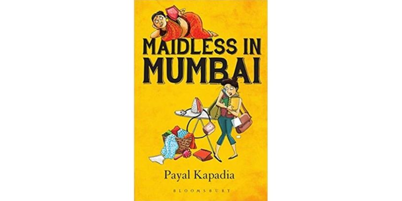 Book cover of Payal Kapadia's 'Maidless in Mumbai'