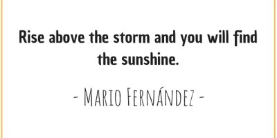 Quote by Mario Fernández about rising above the storm