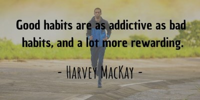 Harvey MacKay's quote about good habits