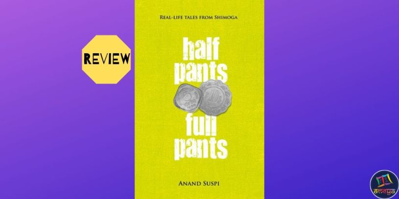 Anand Suspi's 'Half Pants, Full Pants: Real-life Tales from Shimoga""