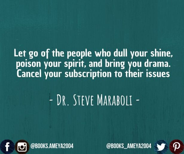 """Let go of the people who dull your shine, poison your spirit, and bring you drama. Cancel your subscription to their issues."