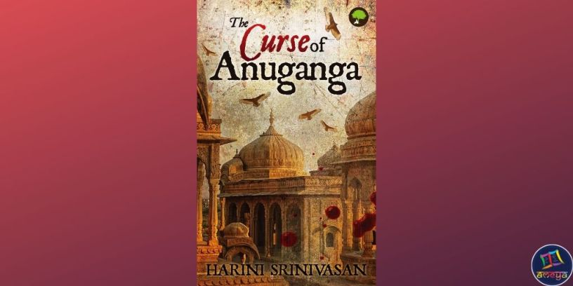 Book review of Harini Srinivasan's 'The Curse of Anuganga'