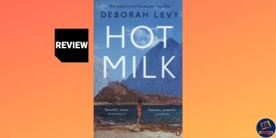 Book review of 'Hot Milk' by Deborah Levy