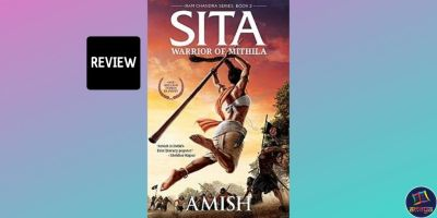 Book review of Amish Tripathi's 'Sita: Warrior of Mithila'