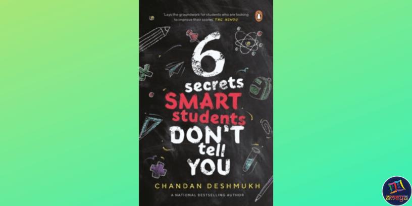 6 Secrets Smart Students Don't Tell You by Chandan R. Deshmukh