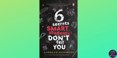 6 Secrets Smart Students Don't Tell You by Chandan R. Deshmukh