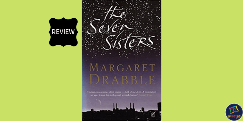 The Seven Sisters Margaret Drabble Review