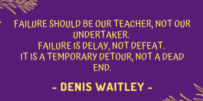 Denis Waitley on failure being our greatest teacher