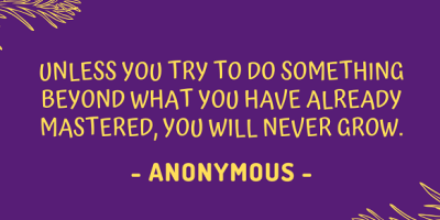 Anonymous quote about exploring things beyond your boundaries and growing