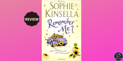 Remember Me? - What if you woke up and your life was perfect? by Sophie Kinsella