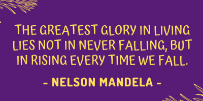 Nelson Mandela on how the greatest glory in living is not about never falling, but about getting back up every time we fall