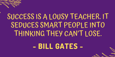 Bill gates on how success is a lousy teacher and it seduces smart people into thinking that they cannot lose