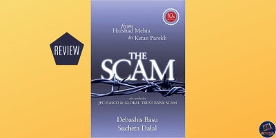The Scam: From Harshad Mehta to Ketan Parekh is a book uncovering the financial scams that rocked the country between 1992-2001