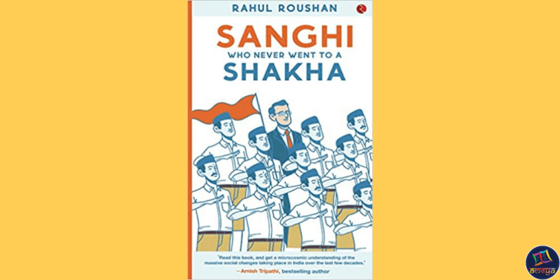 Sanghi who never went to a Shakha is a book about the reasons that have led to the rise of Hindutva in India