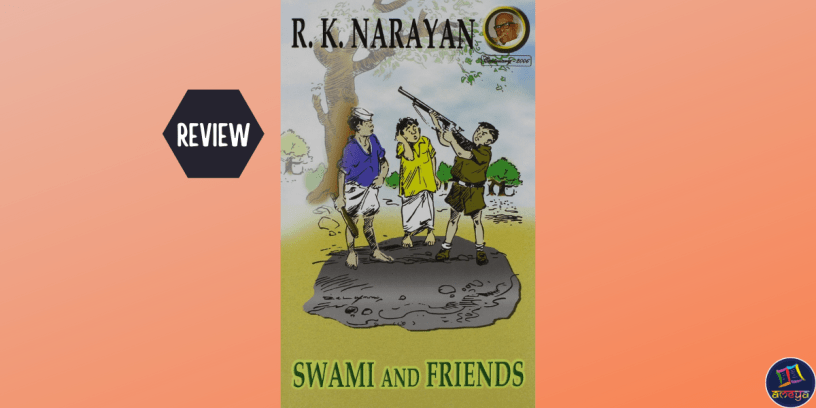 Book Review of Swami and Friends by R. K. Narayan
