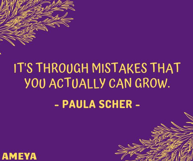 It's through mistakes that you actually can grow – Paula Scher