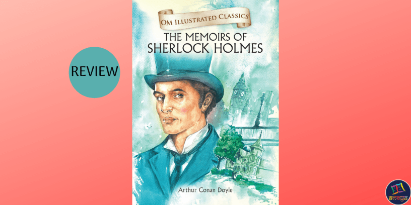 Book review of The Memoirs of Sherlock Holmes by Om Illustrated Classics