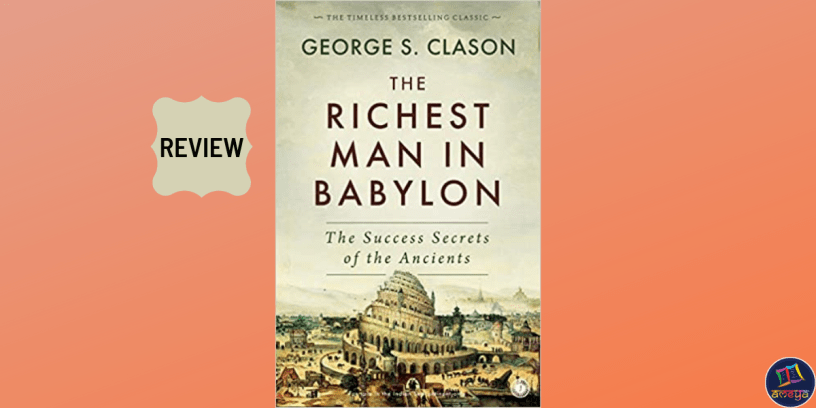 Book review of George Samuel Clason' The Richest Man in Babylon