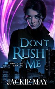 Favorite Books of 2018 -Don't Rush Me by Jackie May #Slowburn #RH #UrbanFantasy