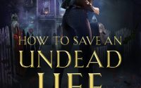 How to Save an Undead Life by Hailey Edwards – A Book Review