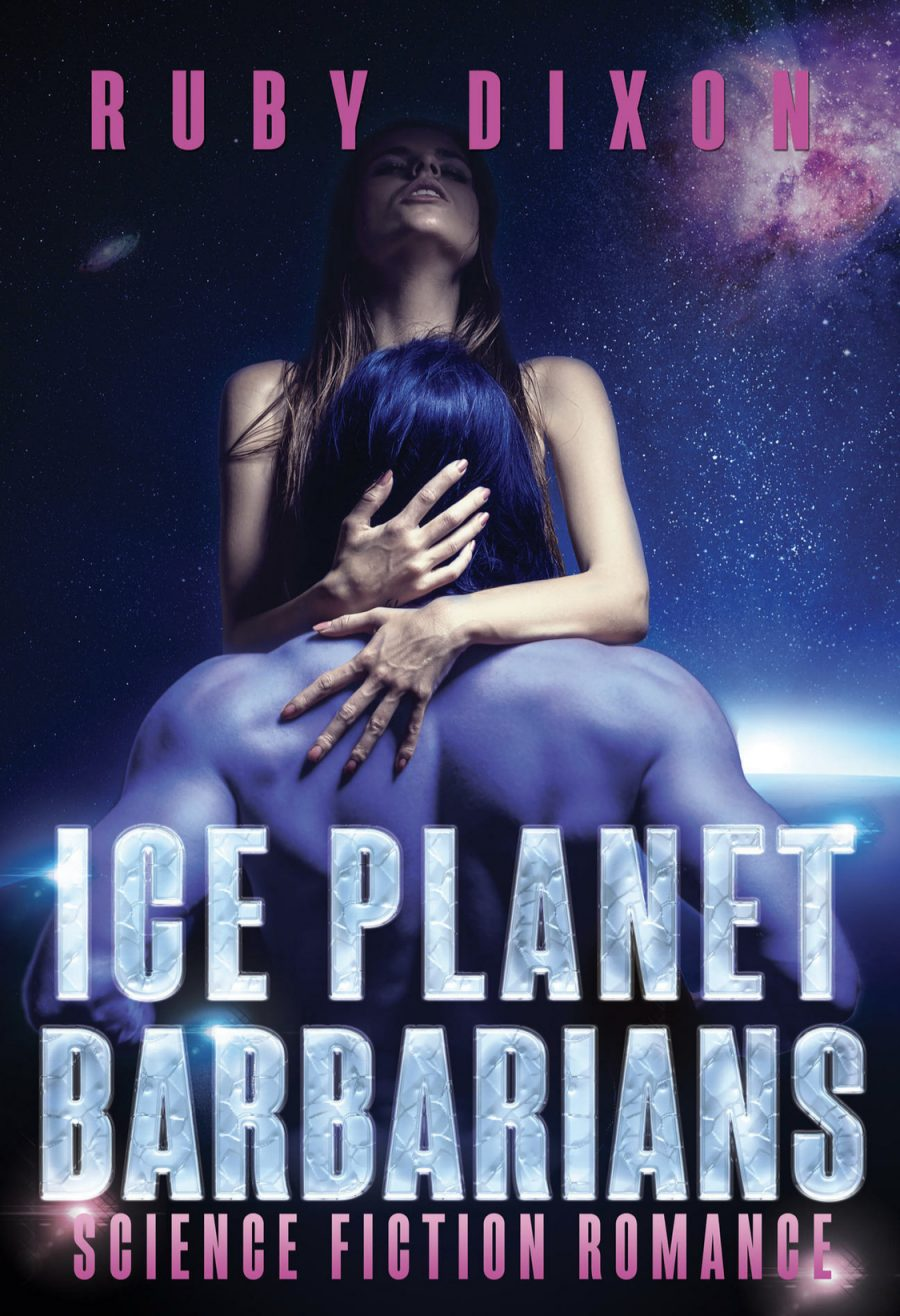 Ice Planet Barbarians by Ruby Dixon - A Book Review #BookReview #ScienceFiction #Romance #SciFiRomance #GuiltyPleasure #OlderRelease #KindleUnlimited #KU