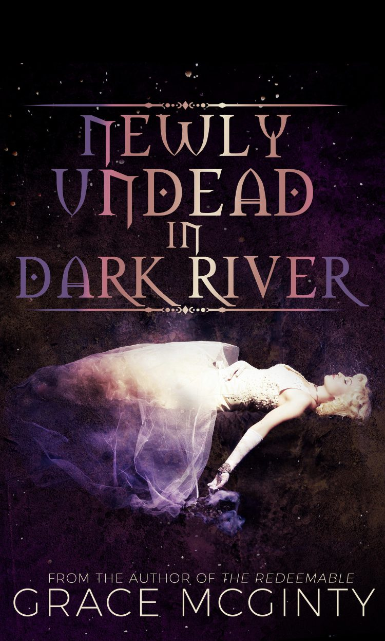 Newly Undead In Dark River by Grace McGinty - A Book Review #BookReview #FastBurn #RH #PNR #KindleUnlimited #KU