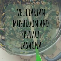 Vegetarian Mushroom and Spinach Lasagna