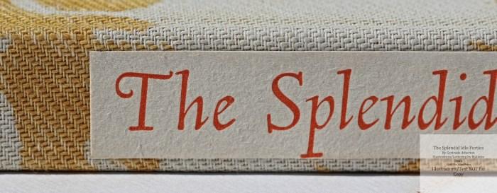 Splendid Idle Forties, Allen Press, Macro of Spine