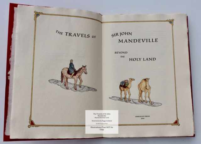 The Travels of Sir John Mandeville Beyond the Holy Land, Foolscap Press (2019); Also, The Voiage and Travail of Sir John Mandeville, Grabhorn Press (1928)