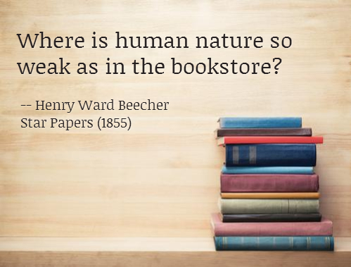 where is human nature so weak as in the bookstore