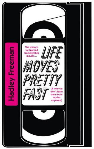 Life-Moves-Pretty-Fast-Hadley-Freeman