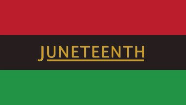 flag of red, black, and green, with text in gold that reads Juneteenth