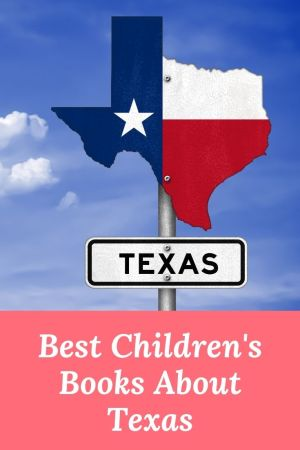 Best Children's Books about Texas - Books set in Texas - Texas picture books - Best Books about Texas