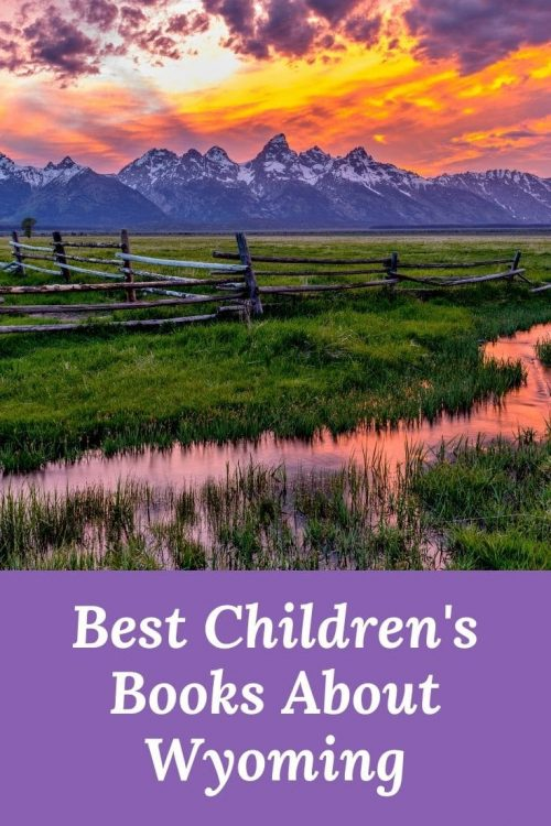 Best Children's Books about Wyoming - Wyoming picture books - kids books about Wyoming