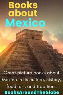 Book about Mexico: Great picture books about Mexican in its culture, history, food, art, and traditions