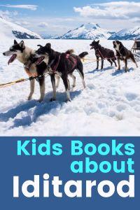 Children's Books about Iditarod - Picture books about Iditarod - Children's books about Alaska