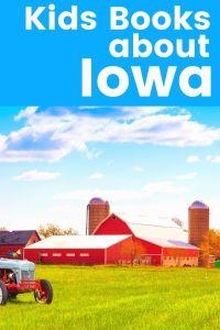 Iowa Children's Books - 6 Great Kids Books About Iowa