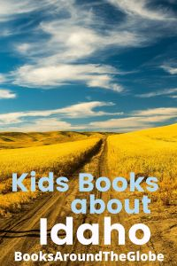 Idaho picture books - picture books about Idaho - children's books about Idaho - Idaho children's books - books set in Idaho