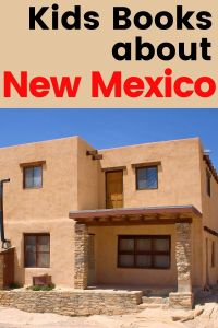 New Mexico Children's Books - 8 Great Kids Books About New Mexico