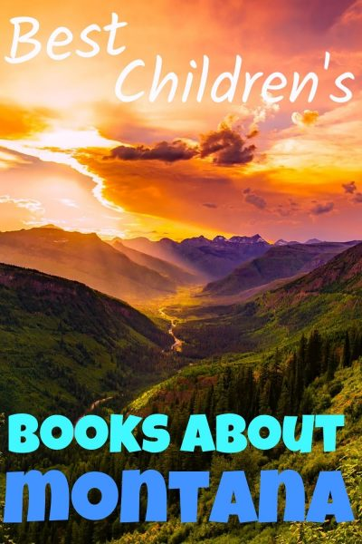 Books about Montana - Best Children's books about Montana - Best Children's books about Yellowstone National Park - picture books about Montana - Montana picture books