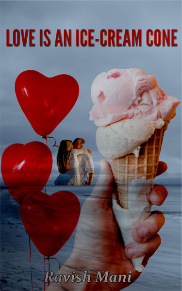 Love is an ice-cream cone by Ravish Mani