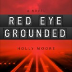 Holly Moore, Red Eye Grounded, cover