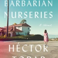 Read Me! THE BARBARIAN NURSERIES by Hector Tobar – Recommended Reading