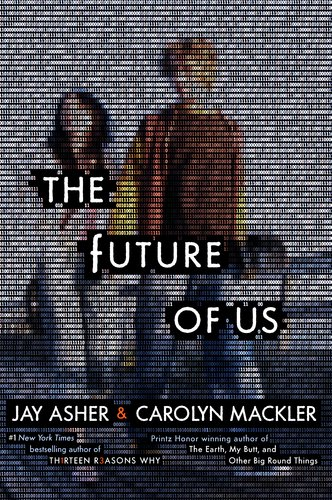 Read Me! THE FUTURE OF US by        Jay Asher & Carolyn Mackler - Recommended Reading