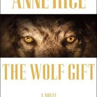Read Me! THE WOLF GIFT by Anne Rice
