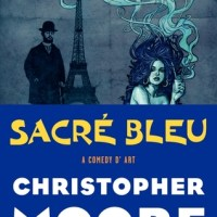 Read Me! SACRE BLEU by Christopher Moore and EMPEROR MOLLUSK VERSUS THE SINISTER BRAIN by A. Lee Martinez