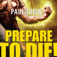 Waiting on Wednesday #3: PREPARE TO DIE! by Paul Tobin